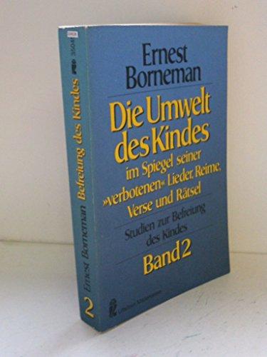 Studien zur Befreiung des Kindes II. Die: Borneman, Ernest