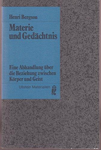 Materie und Gedächtnis : Eine Abhandlung über: Bergson, Henri: