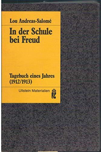 In der Schule bei Freud : Tagebuch eines Jahres 1912/1913 . Aus dem Nachlass hrsg. von Ernst Pfeiffer] . Ullstein-Buch ; Nr. 35174 : Ullstein-Materialien - Andreas-Salomé, Lou