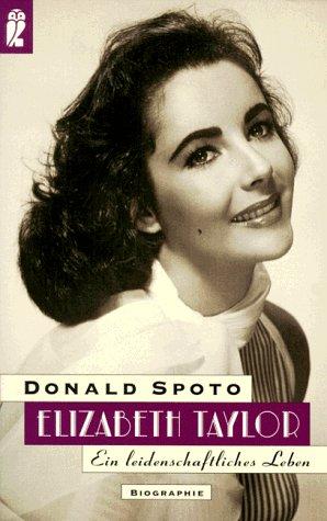 Elizabeth Taylor : ein leidenschaftliches Leben . [Aus dem Amerikan. von Bettina Blumenberg], Ullstein ; Nr. 35774 - Spoto, Donald