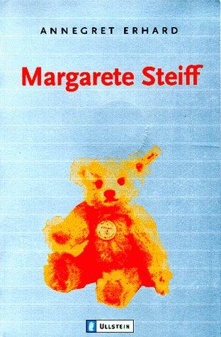 Margarete Steiff. ( Made in Germany). - Annegret Erhard