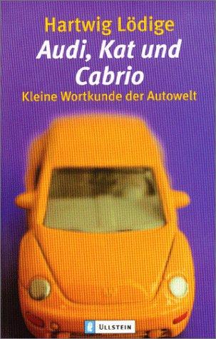 9783548359663: Audi, Kat und Cabrio. Kleine Wortkunde der Autowelt.