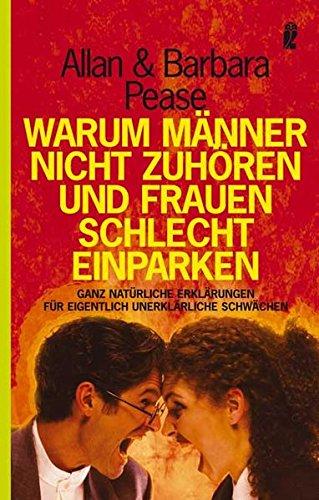 Warum Manner Nicht Zuhoren und Frauen Schlecht Einparken (German Edition) (3548359698) by Allan Pease; Barbara Pease