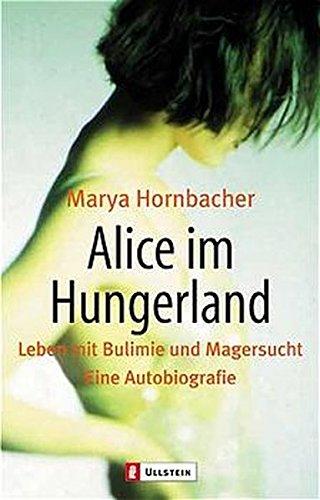 9783548362489: Alice im Hungerland: Leben mit Bulimie und Magersucht