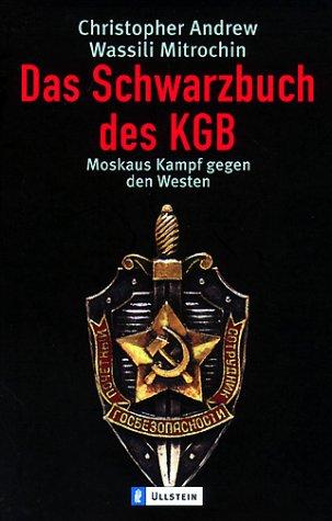 Das Schwarzbuch des KGB. Moskaus Kampf gegen den Westen. (9783548362663) by Andrew, Christopher; Mitrochin, Wassili
