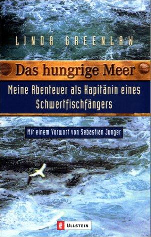 9783548362694: Das hungrige Meer. Meine Abenteuer als Kapitänin eines Schwertfischfängers.