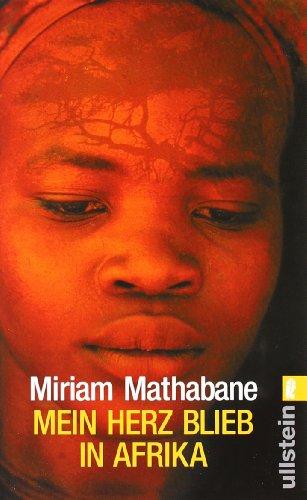 Mein Herz blieb in Afrika.: Mathabane, Miriam