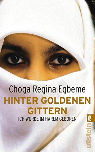 Hinter goldenen Gittern. Ich wurde im Harem geboren.: Choga Regina Egbeme