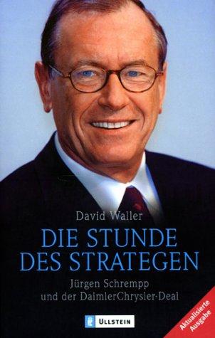9783548363059: Die Stunde des Strategen. Jürgen Schrempp und der DaimlerChrysler- Deal.