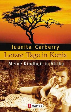 9783548363127: Letzte Tage in Kenia. Meine Kindheit in Afrika.