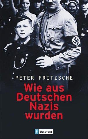 9783548363202: Wie aus Deutschen Nazis wurden.