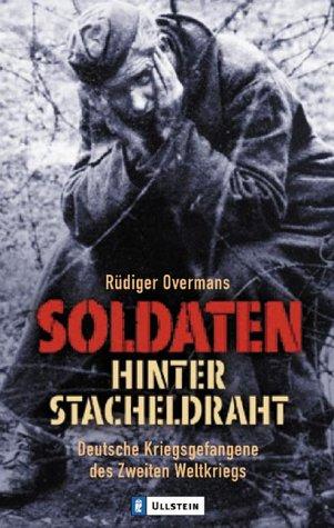 9783548363288: Soldaten hinter Stacheldraht. Deutsche Kriegsgefangene des Zweiten Weltkriegs.