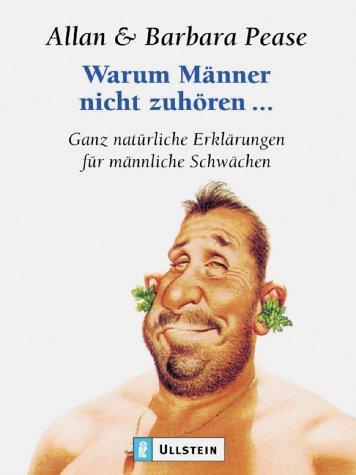 Warum Männer nicht zuhören. Ganz natürliche Erklärungen für männliche Schwächen. (3548363547) by Pease, Allan; Pease, Barbara