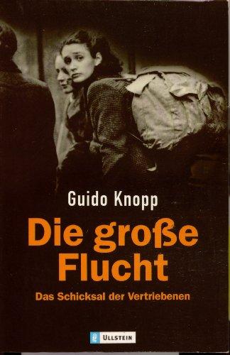 9783548363868: Die große Flucht. Das Schicksal der Vertriebenen.