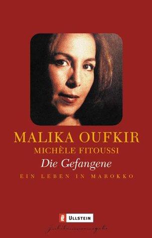 Die Gefangene. Jubiläumsausgabe. Ein Leben in Marokko. (354836408X) by Oufkir, Malika; Fitoussi, Michele