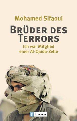 9783548364780: Brüder des Terrors. Ich war Mitglied einer Al Quaida-Zelle.