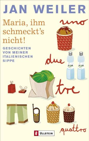 9783548364865: Maria, Ihm Schmeckt's Nicht (Geschichten Von Meiner Italienschen Sippe, 1)