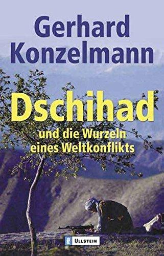 9783548364957: Dschihad und die Wurzeln eines Weltkonflikts.