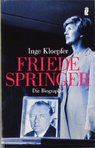 9783548368344: Friede Springer: Die Biographie