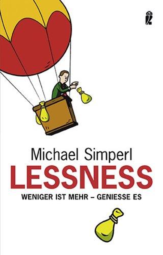 Lessness: Weniger ist mehr - genieße es: Simperl, Michael