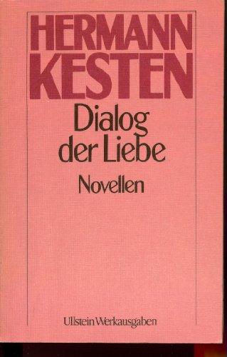 Dialog der Liebe: Novellen (Ullstein Werkausgaben) (German: Kesten, Hermann