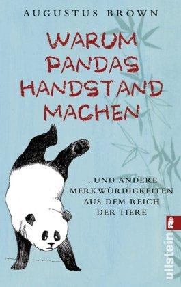 9783548372402: Warum Pandas Handstand machen: ... und andere Merkw�rdigkeiten aus dem Reich der Tiere