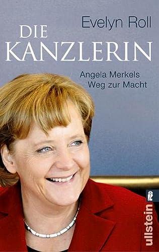 Die Kanzlerin - Angela Merkels Weg Zur Macht (German Edition) - Evelyn Roll