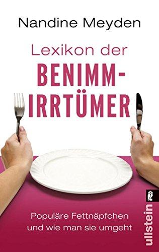 9783548372877: Lexikon Der Benimmirrtümerpopuläre Fettnäpfchen Und Wie Man Sie Umgeht