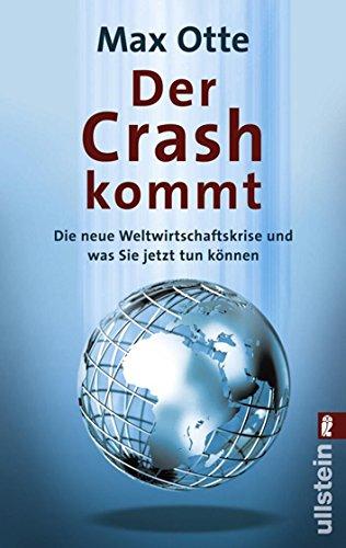9783548372907: Der Crash kommt: Die neue Weltwirtschaftskrise und was Sie jetzt tun können