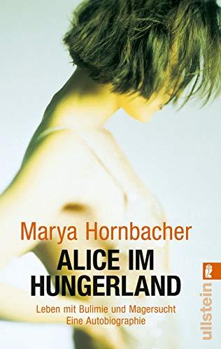 9783548372952: Alice im Hungerland: Leben mit Bulimie und Magersucht. Eine Autobiographie