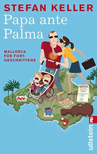 Papa ante Palma: Mallorca für Fortgeschrittene - Keller, Stefan