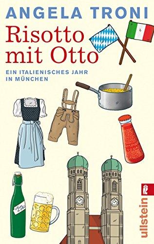 Risotto mit Otto: Ein italienisches Jahr in München - Unknown