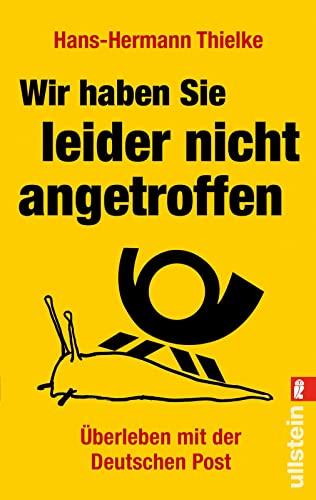 9783548373881: Wir haben Sie leider nicht angetroffen: Überleben mit der Deutschen Post