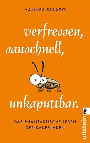 9783548374130: Verfressen, sauschnell, unkaputtbar: Das phantastische Leben der Kakerlaken