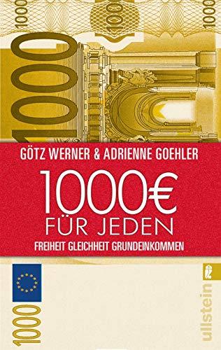 9783548374215: 1.000 Euro für jeden: Freiheit. Gleichheit. Grundeinkommen (1000 Euro)