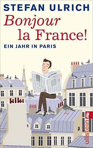 9783548375052: Bonjour la France: Ein Jahr in Paris