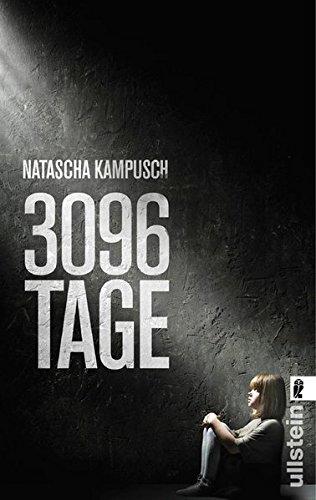 3096 Tage. Ullstein ; 37507: Kampusch, Natascha: