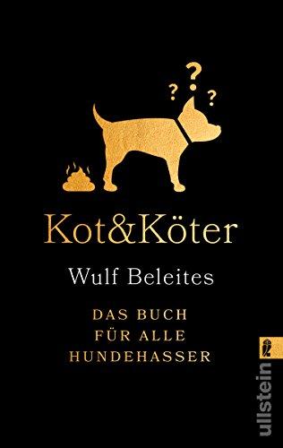 Kot & Köter: Das Buch für alle: Wulf Beleites