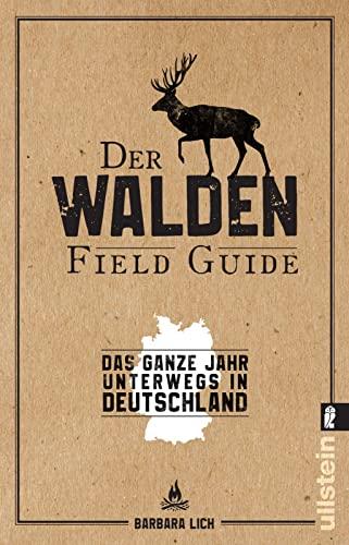 Der WALDEN Field Guide: Das ganze Jahr: Lich, Barbara