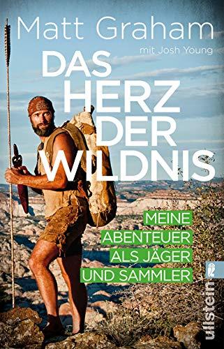9783548376844: Das Herz der Wildnis: Meine Abenteuer als Jäger und Sammler