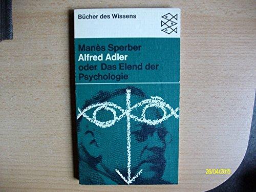 9783548390741: Alfred Adler oder Das Elend der Psychologie