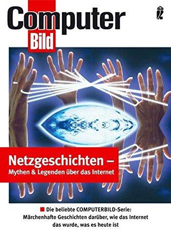 9783548412382: ComputerBILD. Netzgeschichten - Mythen und Legenden über das Internet