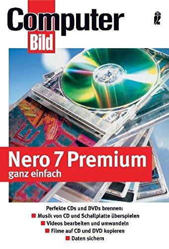 9783548412443: Nero 7 Premium ganz einfach: CDs und DVDs brennen leichtgemacht: Daten speichern, Videos und DVDs kopieren, Musik auf CDs �berspielen, H�llen gestalten