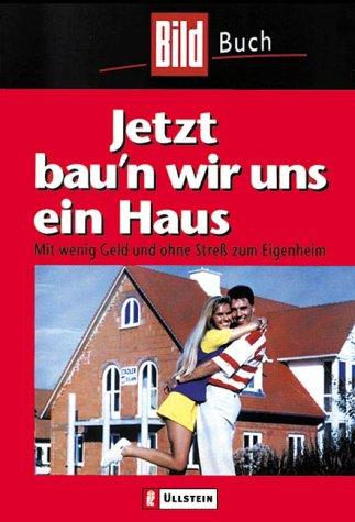 Jetzt bau'n wir uns ein Haus: Joachim Brauer