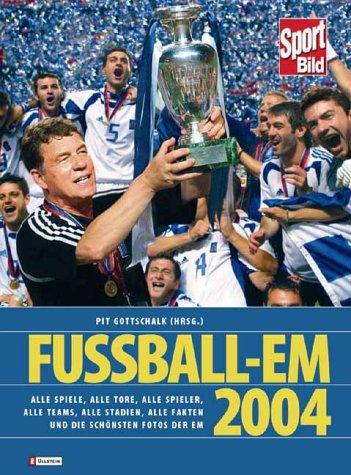 9783548420905: Fußball-Europameisterschaft 2004: Alle Spiele - Alle Tore - Alle Teams