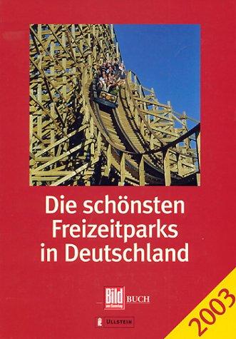 9783548450087: Die schönsten Freizeitparks in Deutschland 2003.