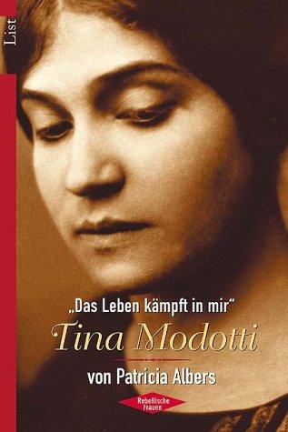 Tina Modotti: ?Das Leben kämpft in mir? - Albers, Patricia