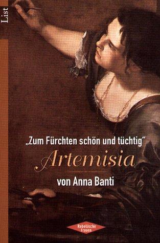 Zum Fürchten schön und tüchtig', Artemisia - Banti, Anna und Lucia Lopresti