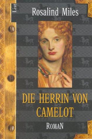 Die Herrin von Camelot. (3548601707) by Rosalind Miles