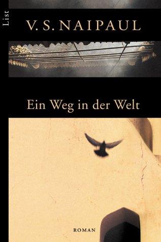 Ein Weg in der Welt.: Naipaul, V. S.
